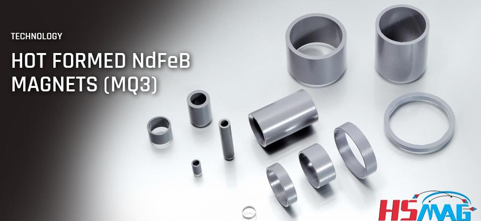 HOT FORMED NdFeB MAGNETS (MQ3)